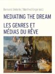 Dieterle, Bernard/Manfred Engel (eds.): Mediating the Dream/Les genres et médias du rêve. Würzburg: Königshausen & Neumann 2020 (Cultural Dream Studies 4)featured image